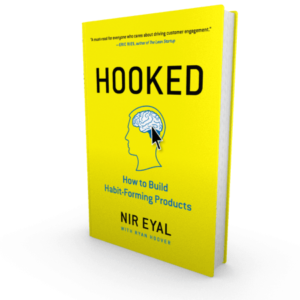 Hooked: How to Build Habit-Forming Products, hardcover edition