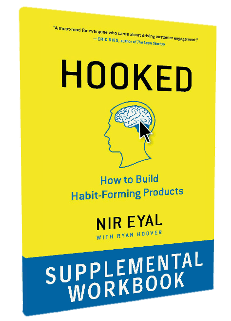 Supplemental Workbook for Hooked: How to Build Habit-Forming Products