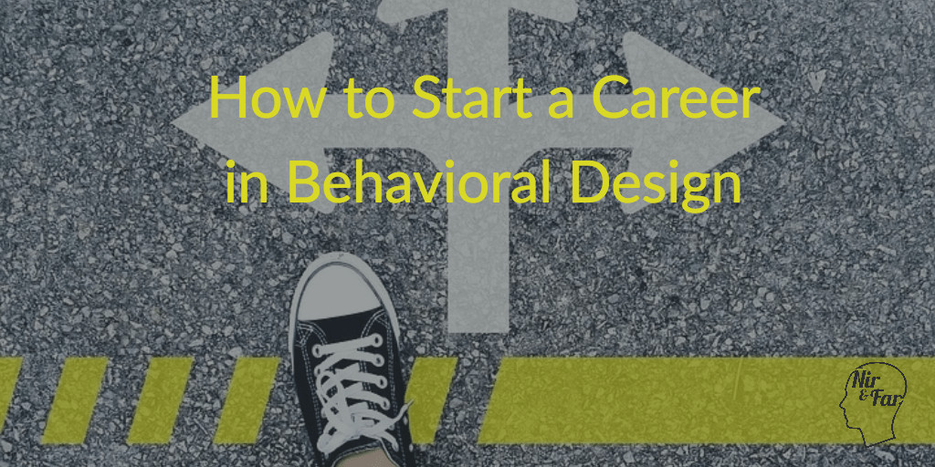 How to Start a Career in Behavioral Design
