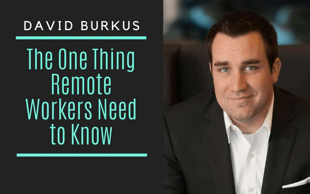 David Burkus: The One Thing Remote Leaders Need to Know