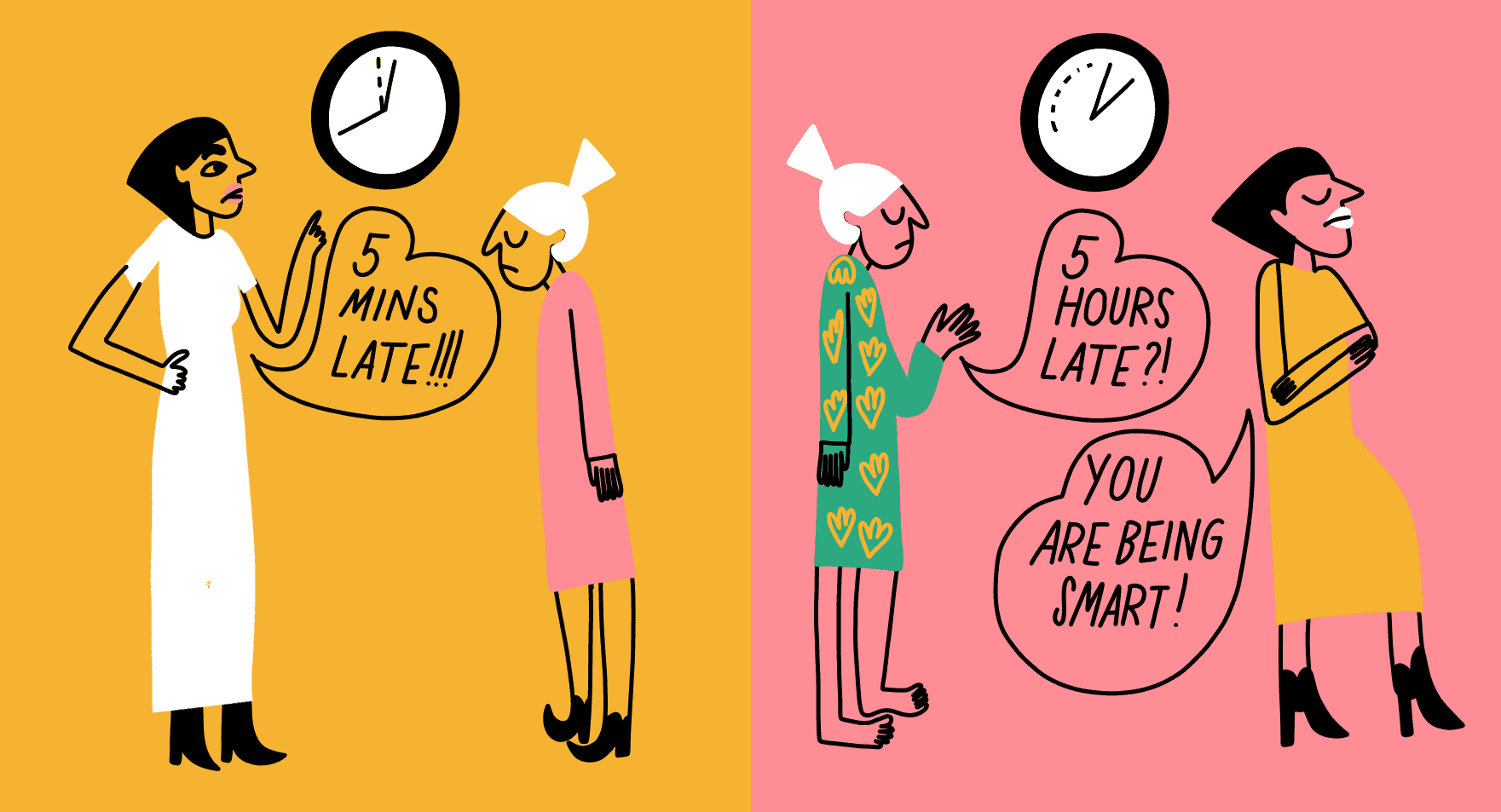 A hypocritical mother admonishing her daughter for being 5 minutes late, but then being 5 hours late herself on another occasion.