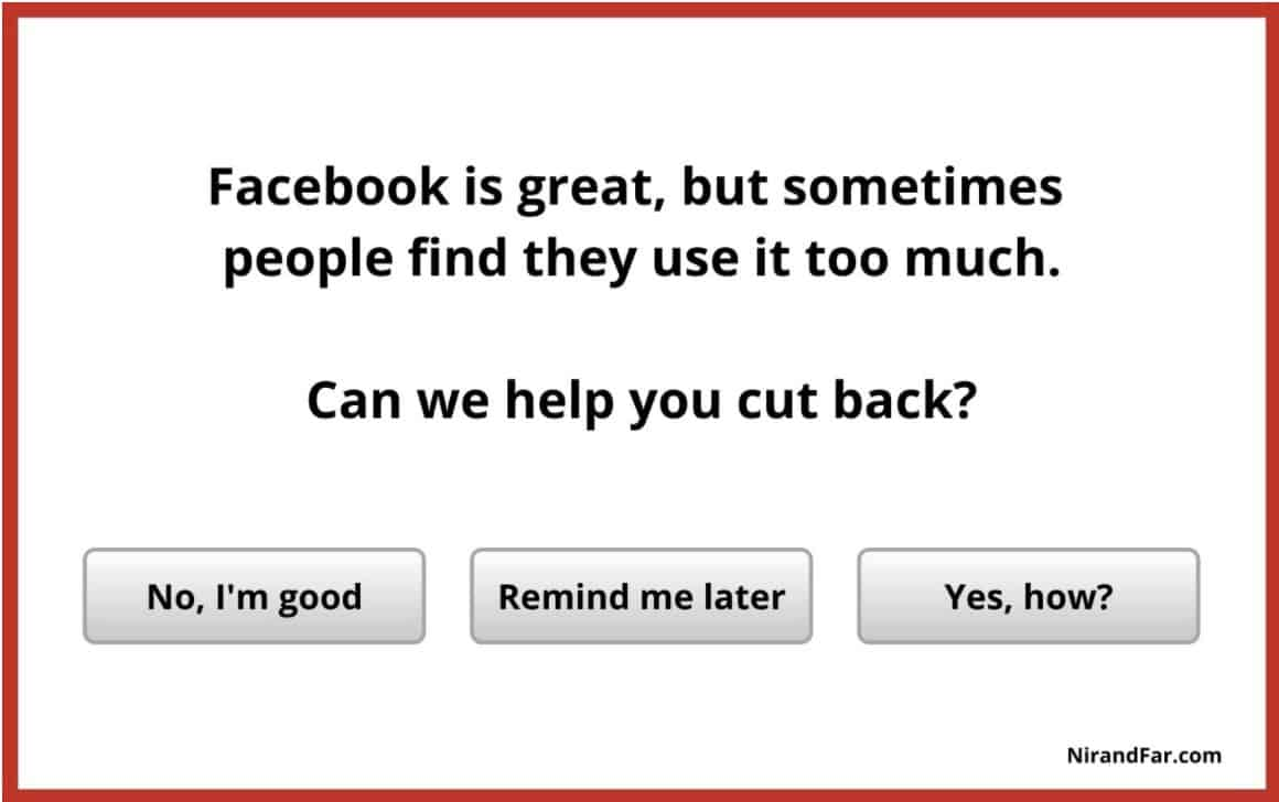 A dialog box, presented to addicted social media users, offering them ways to cut back on their usage -- an example of social media self-regulation.